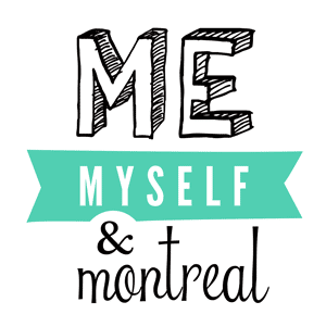 Me Myself And Montréal